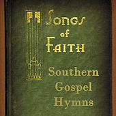 Songs of Faith: Southern Gospel Hymns by Various Artists
