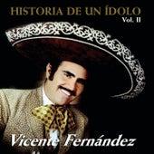 Historia De Un Idolo Vol.II by Vicente Fernández