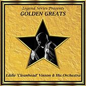 Legend Series Presents Golden Greats - Eddie Cleanhead Vinson and His Orchestra by Eddie