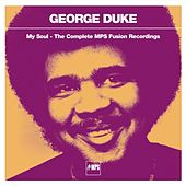 My Soul - The Complete MPS Fusion Recordings by George Duke