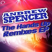 The Hands Up Remixes Ep by Andrew Spencer