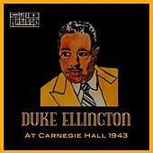 Duke Ellington At Carnegie Hall 1943 by Duke Ellington