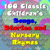 100 Classic Children's Songs, Stories and Nursery Rhymes by Various Artists