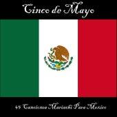 Cinco de Mayo: 45 Canciones Mariachi Para México by Various Artists