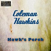 Hawk's Perch by Coleman Hawkins