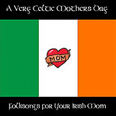 A Very Celtic Mother's Day: Folksongs for Your Irish Mom by Pianissimo Brothers