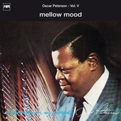 Exclusively For My Friends Vol. V - Mellow Mood by Oscar Peterson