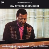 Exclusively For My Friends Vol. IV - My Favorite Instrument by Oscar Peterson