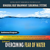 Overcoming Fear of Water by Binaural Beat Brainwave Subliminal Systems