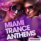 Miami Trance Anthems by Various Artists