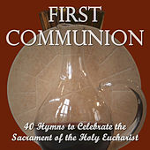 First Communion: 40 Hymns to Celebrate the Sacrament of the Holy Eucharist by Pianissimo Brothers