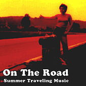 On The Road: Summer Traveling Music by Various Artists
