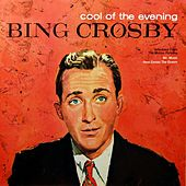 Cool Of The Evening by Bing Crosby