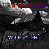 Devil With the Blue Dress On by Mitch Ryder