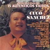 Serie De Coleccion 15 Autenticos by Cuco Sanchez