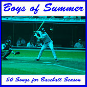 Boys of Summer: 50 Songs for Baseball Season by Various Artists