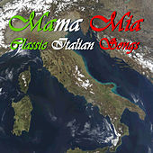 Mama Mia: Classic Italian Songs by Various Artists