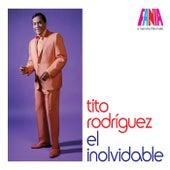 Tito Rodriguez - El Inolvidable by Tito Rodriguez