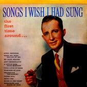 Songs I Wish I Had Sung by Bing Crosby