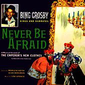 Bing Crosby Sings And Narrates Never Be Afraid by Bing Crosby