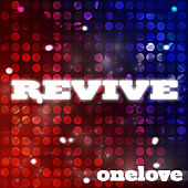 Revive Onelove by Various Artists