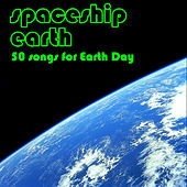 Spaceship Earth: 50 Songs for Earth Day by Various Artists