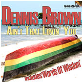 Ain't That Lovin' You by Dennis Brown
