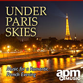 Under Paris Skies -  Music For A Romantic French Evening by Various Artists
