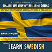 Learn Swedish by Binaural Beat Brainwave Subliminal Systems