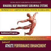 Athlete Performance Enhancement by Binaural Beat Brainwave Subliminal Systems