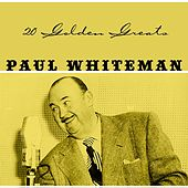 20 Golden Greats by Paul Whiteman