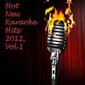 Hot New Karaoke Hits: 2012 Volume 1 by Ultimate Tribute Stars