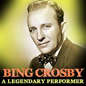 A Legendary Performer by Bing Crosby