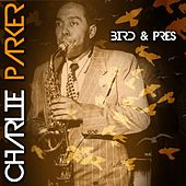 Bird & Pres by Charlie Parker