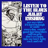 Listen To The Blues by Jimmy Rushing