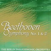 Beethoven Symphony No. 1 & 2 by Berlin Philharmonic Orchestra