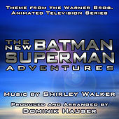 The New Batman/Superman Adventures - Theme from the Warner Bros. Animated Series (Shirley Walker) by Dominik Hauser