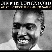 What Is this Thing Called Swing by Jimmie Lunceford