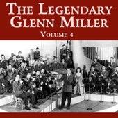 The Legendary Glenn Miller Volume 4 by Glenn Miller