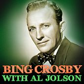 Bing Crosby With Al Jolson by Bing Crosby