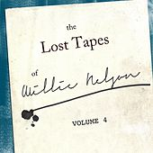 The Willie Nelson Lost Tapes, Vol. 4 by Willie Nelson