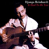 It Had To Be You by Django Reinhardt