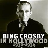 Bing Crosby In Hollywood 1930 - 1934 by Bing Crosby