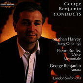 Benjamin: Antara - Boulez: Dérive, Memoriale - Harvey: Song Offerings by London Sinfonietta