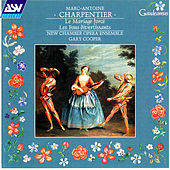 Charpentier: Incidental Music to Les Fous Divertissants and Le Mariage Forcé von New Chamber Opera Ensemble