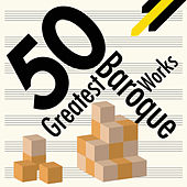 50 Greatest Baroque Works von Various Artists