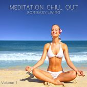Meditation Chill Out, Vol.1 (Finest Lounge Tunes for Easy Living) by Various Artists
