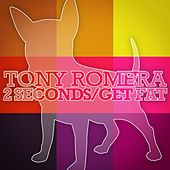 2 Seconds / Get Fat by Tony Romera