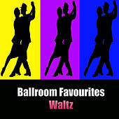Ballroom Favourites: Waltz by Various Artists