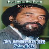 The Honourable Sir John Holt Protect Me from Society by John Holt